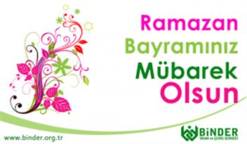 Binder Derneğinden Ramazan Bayramı Mesajı