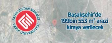 Başakşehir'de 199.553 m² arazi kiraya verilecektir
